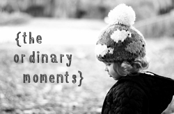 Ordinary Moments - MummyDaddyMe